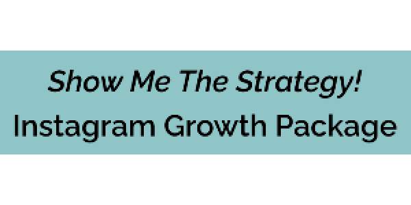 Show Me The Strategy! Instagram Growth Package